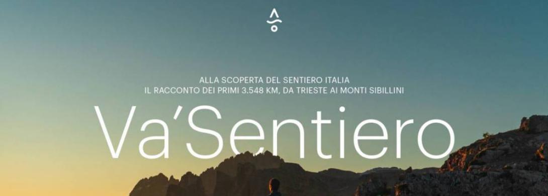 IL PRIMO DOCUFILM DI VA' SENTIERO: 7 MESI DI CAMMINO LUNGO IL SENTIERO ITALIA